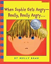 When Sophie Gets Angry--Really Really Angry...[WHEN SOPHIE GETS ANGRY--REALLY][Prebound]