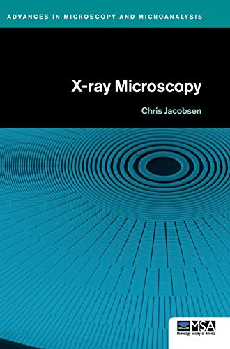 X-ray Microscopy (Advances in Microscopy and Microanalysis)