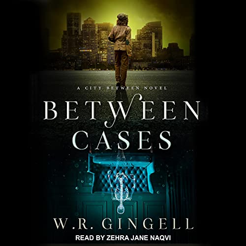 Between Cases Audiobook By W.R. Gingell cover art