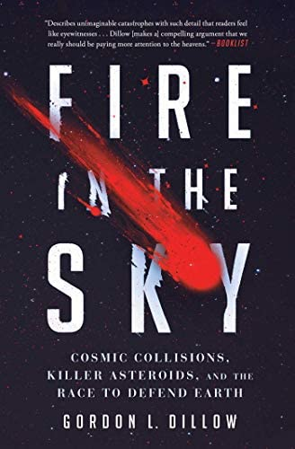 Fire in the Sky Cosmic Collisions Killer Asteroids and the Race to Defend Earth product image