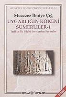 Uygarligin Kökeni Sümerliler 1 Tarihte Ilk Edebi Eserlerden Seçmeler