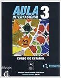 Aula Internacional 3 Libro del alumno + CD: Libro del alumno y ejercicios 3 + CD: Vol. 3 (Ele - Texto Español)