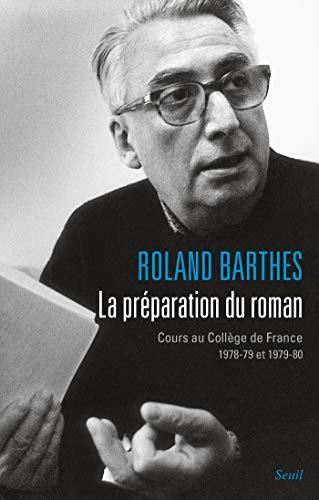 La Préparation du roman. Cours au Collège de France (1978-1979 et 1979-1980) (Sciences humaines (H.C.))