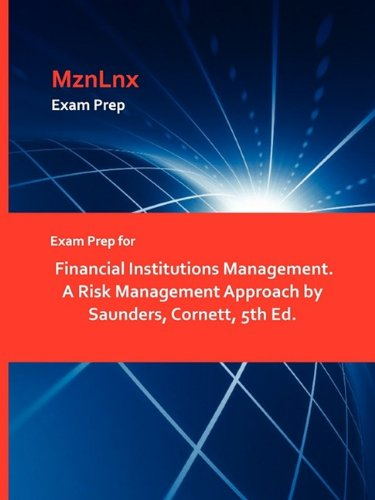 Exam Prep for Financial Institutions Management. A Risk Management Approach by Saunders, Cornett, 5th Ed.