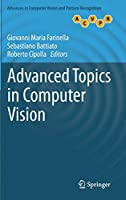 Advanced Topics in Computer Vision (Advances in Computer Vision and Pattern Recognition)