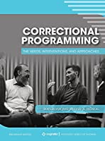 Correctional Programming: The Needs, Interventions, and Approaches