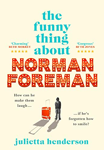 The Funny Thing about Norman Foreman: The most uplifting book you'll read in 2021 by [Julietta Henderson]