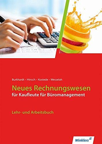 Neues Rechnungswesen für Kaufleute für Büromanagement: Lehr- und Arbeitsbuch