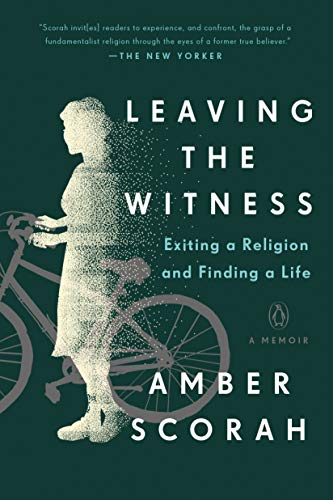 Compare Textbook Prices for Leaving the Witness: Exiting a Religion and Finding a Life  ISBN 9780735222557 by Scorah, Amber