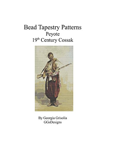 Bead Tapestry Patterns Peyote 19th Century Cossak (English Edition)