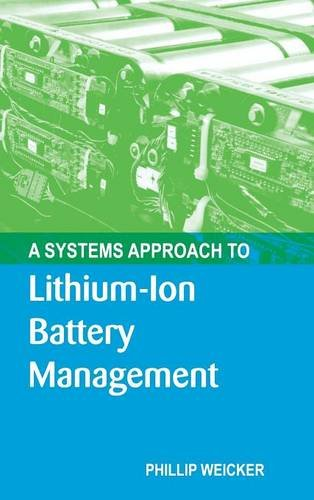 A Systems Approach to Lithium-Ion Battery Management (Artech House Power Engineering)