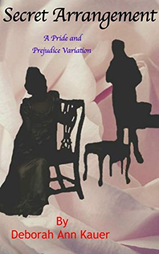 Secret Arrangement: A Pride and Prejudice Variation by [Deborah Ann Kauer]
