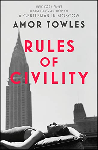 Rules of Civility: The stunning debut by the million-copy bestselling author of A Gentleman in Moscow (English Edition)