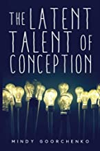 The Latent Talent of Conception