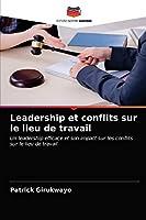 Leadership et conflits sur le lieu de travail