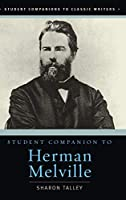 Student Companion to Herman Melville (STUDENT COMPANIONS TO CLASSICAL WRITERS)
