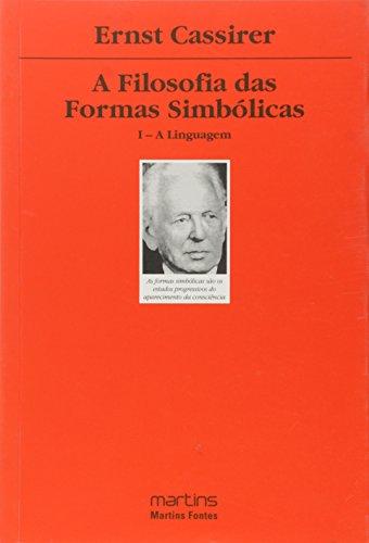A Filosofia das Formas Simbólicas: a Linguagem (Volume 1)