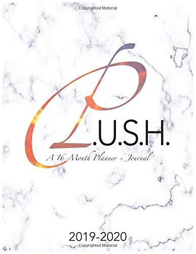 P.U.S.H.: A 16-Month Planner + Journal