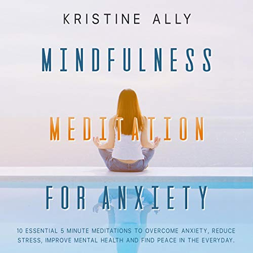 Mindfulness Meditation for Anxiety Audiobook By Kristine Ally cover art