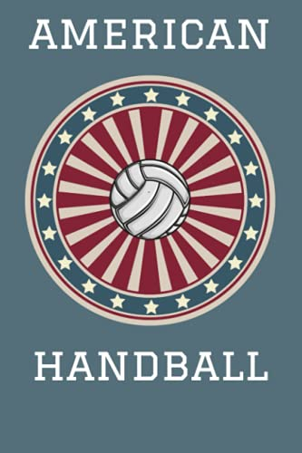 American Handball: Ruled Notebook, 100 Pages, 6'x9' [15.24cmx22.86cm]