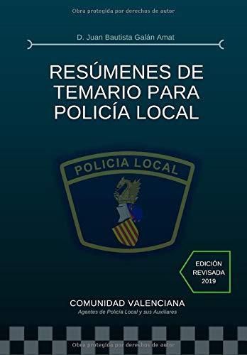 RESÚMENES DE TEMARIO PARA POLICÍA LOCAL: Compendio de resúmenes del temario para la preparación de oposiciones a Policía Local.