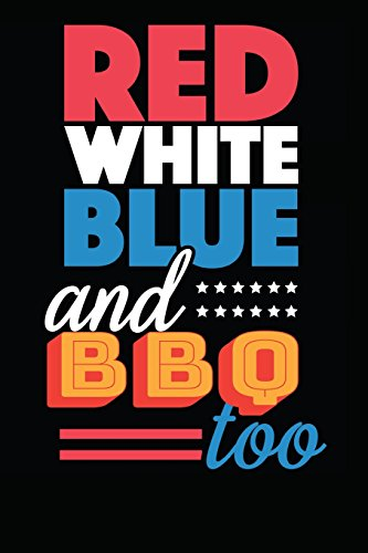Red White Blue And BBQ Too: Notebook / Journal / 110 Lined Pages