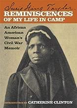 Reminiscences of My Life in Camp: An African American Woman's Civil War Memoir