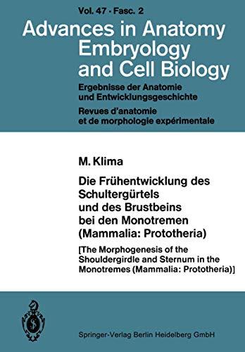 Die Frühentwicklung des Schultergürtels und des Brustbeins bei den Monotremen (Mammalia: Prototheria) (Advances in Anatomy, Embryology and Cell Biology (47/2))