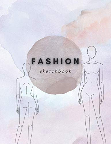 Fashion Sketchbook: Journal for fashion designer with figure templates, notebook with 220 pages