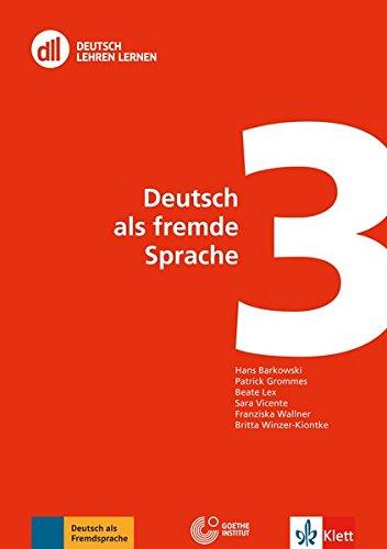 DLL 03: Deutsch als fremde Sprache: Buch mit DVD (dll - deutsch lehren lernen: Fort- und Weiterbildung weltweit)