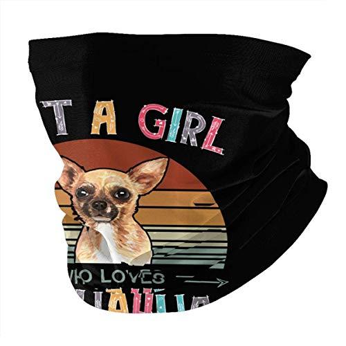 N/W Just A Girl Who Loves Chihuahuas Dog Mascarilla facial reutilizable para protección de verano, bufanda de cuello
