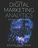 Digital Marketing Analytics: In Theory And In Practice (Full Color Version)