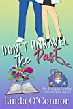 Don't Unravel the Past (Dr. Brogan Corkie Matchmaking Doctor Series Book 3) (English Edition)