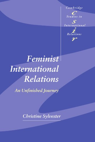 Feminist International Relations: An Unfinished Journey (Cambridge Studies in International Relations, Band 77)