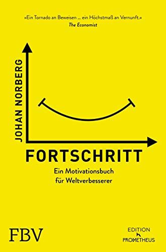 Fortschritt: Ein Motivationsbuch für Weltverbesserer