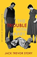 The Trouble with Harry (Allison & Busby Classics) by Jack Trevor Story(2014-03-01)