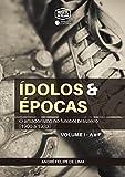 Ídolos & Épocas: O amadorismo no futebol brasileiro (1900 a 1933) — Volume I, A a F (Portuguese Edition)