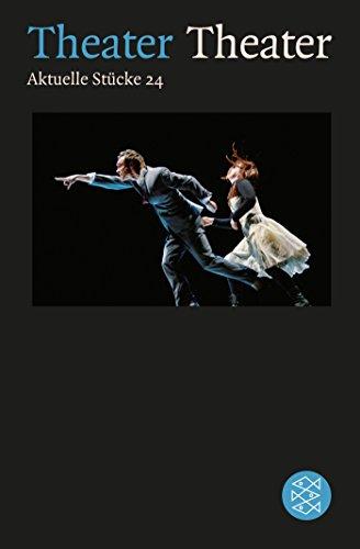 Theater Theater 24: Aktuelle Stücke 24 (Theater / Regie im Theater)