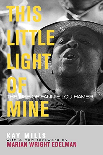 This Little Light of Mine: The Life of Fannie Lou Hamer (Civil Rights and Struggle)