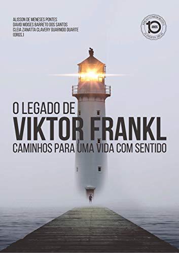 O legado de Viktor Frankl: Caminhos para uma vida com sentido