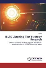 IELTS Listening Test Strategy Research: Chinese students' strategy use with the lecture-based question in the IELTS Listening paper