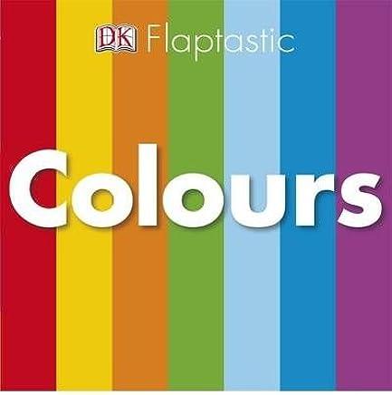 [(Flaptastic Colours )] [Author: Dorling Kindersley] [Jul-2009]