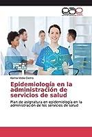 Epidemiología en la administración de servicios de salud