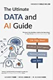 The Ultimate Data and AI Guide: 150 FAQs About Artificial Intelligence, Machine Learning and Data (English Edition)