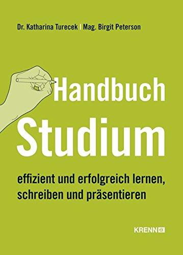 Handbuch Studium: effizient und erfolgreich lernen, schreiben und präsentieren