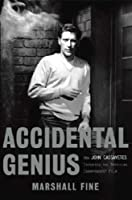 Accidental Genius: How John Cassavetes Invented the Independent Film