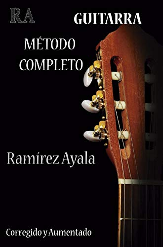 Guitarra Metodo Completo: Del Profesor Ramirez Ayala (Aprenda a ...
