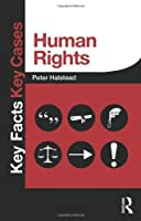Human Rights (Key Facts Key Cases) by Peter Halstead(2014-02-20)