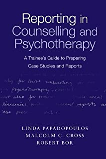 Reporting in Counselling and Psychotherapy: A Trainee's Guide to Preparing Case Studies and Reports