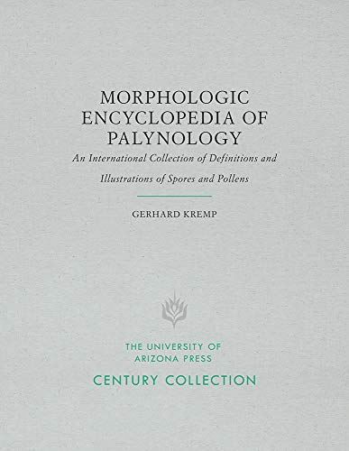 Morphologic Encyclopedia of Palynology: An International Collection of Definitions and Illustrations of Spores and Pollens (Century Collection)
